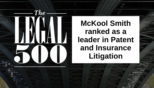 McKool Smith Scores High Marks in The Legal 500 (US) 2020 Edition