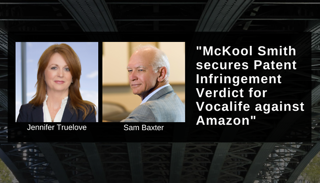 McKool Smith Secures Patent Infringement Verdict for Vocalife against Amazon