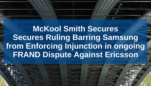 Media Reports: McKool Smith Secured Anti-Anti-Suit Injunction for Ericsson