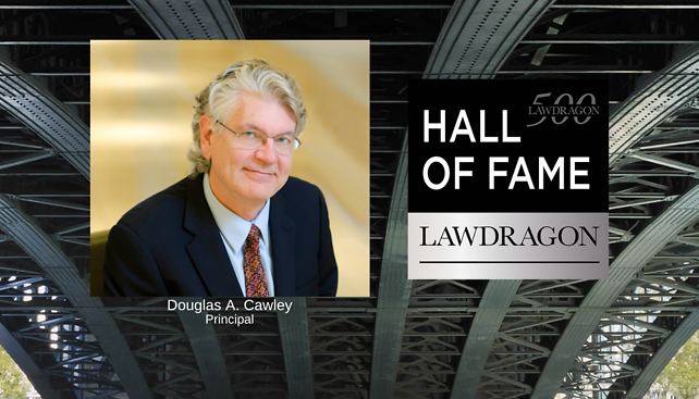 "Douglas Cawley Inducted to Lawdragon's ""Hall of Fame"""